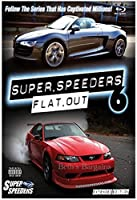 Super Speeders 6 - Flat Out