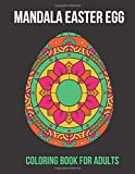 Mandala Easter Egg Coloring Book for Adults: 30 unique mandala Easter Eggs, Easter bunny holiday and relax coloring Mandala Easter Eggs. Great gift to ... Easter and get creative with beautiful eggs