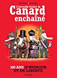 L'incroyable histoire du Canard Enchaîné - 100 ans d'humour et de liberté