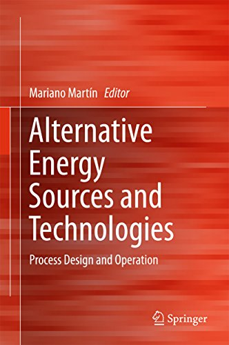 Alternative Energy Sources and Technologies: Process Design and Operation