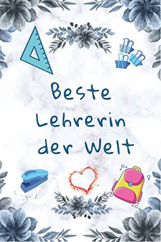 Beste Lehrerin der Welt: geschenke für lehrer lehrerinnen/Notizbuch/schönes Abschiedsgeschenk/ Notizbuch blanko als Geschenk für Lehrer