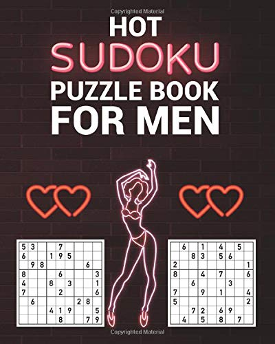 Hot Sudoku Puzzle Book For Men: Large Print Steamy Hot Fun to Challenge the Brain (Large Print Adult...