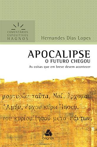 Apocalipse: As coisas que em breve podem acontecer (Comentários expositivos Hagnos)