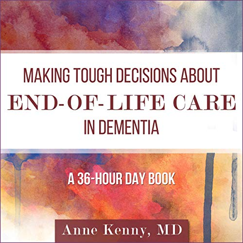 Making Tough Decisions About End-of-Life Care in Dementia audiobook cover art