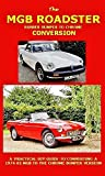 MGB CONVERSION MANUAL . RUBBER BUMPER TO CHROME: Not just what to do but HOW to do it. Includes changing to wire wheels. (English Edition)