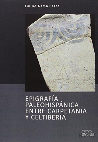 Epigrafía paleohispánica entre Carpetania y Celtiberia: 7 (Arqueología y Patrimonio)