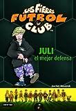 Juli, el mejor defensa: Las Fieras del Fútbol Club 4 (Las Fieras Futbol Club)