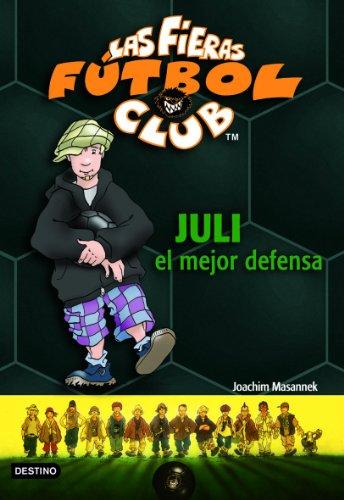 Juli, el mejor defensa: Las Fieras del Fútbol Club 4 eBook ...