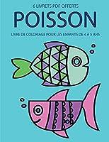 Livre de coloriage pour les enfants de 4 à 5 ans (Fish): Ce livre dispose de 40 pages à colorier sans stress pour réduire la frustration et pour améliorer la confiance. Ce livre aidera les jeunes enfants à développer le contrôle de stylo et d'exercer leur
