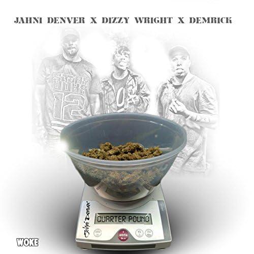 Jahni Denver feat. Dj Hoppa, Dizzy Wright & Demrick