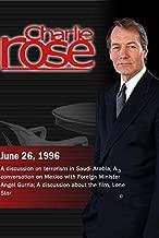 Charlie Rose with Judith Miller, Richard Murphy, Adel Al-Jubeir & Lawrence Eagleburger; Angel Gurria; John Sayles, Chris Cooper & Joe Morton (June 26, 1996)