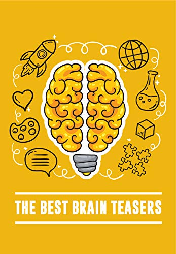 The Best Brain Teasers: Difficult Puzzles For Adults Brain Teaser, Triazzle Puzzles Brain Teaser (English Edition)