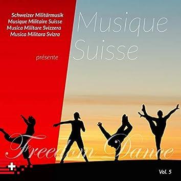 Schweizer Militärmusik présente Musique Suisse, Vol. 5 (Freedom Dance)