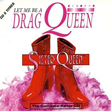 Let Me Be a Drag Queen (Remixes)