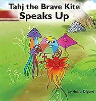 Tahj the Brave Kite Speaks Up