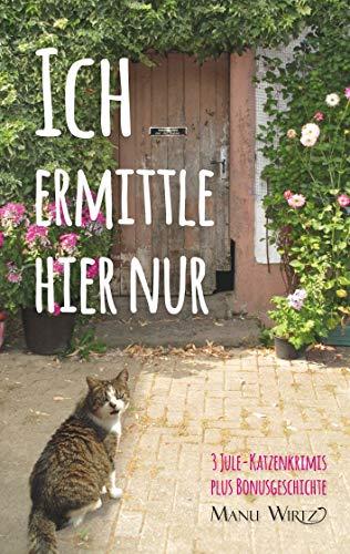 Ich ermittle hier nur: 3 Jule-Katzenkrimis - Taschenbuch (German Edition)