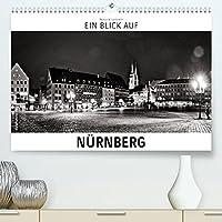 Ein Blick auf Nuernberg (Premium, hochwertiger DIN A2 Wandkalender 2022, Kunstdruck in Hochglanz): Ein ungewohnter Blick in harten Schwarz-Weiss-Bildern auf Nuernberg (Monatskalender, 14 Seiten )