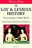 Who's Who in Gay and Lesbian History: From Antiquity to World War II