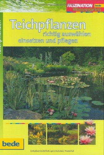 Teichpflanzen, Faszination Wassergärten