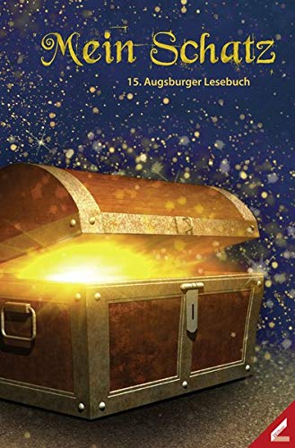 Mein Schatz: 15. Augsburger Lesebuch
