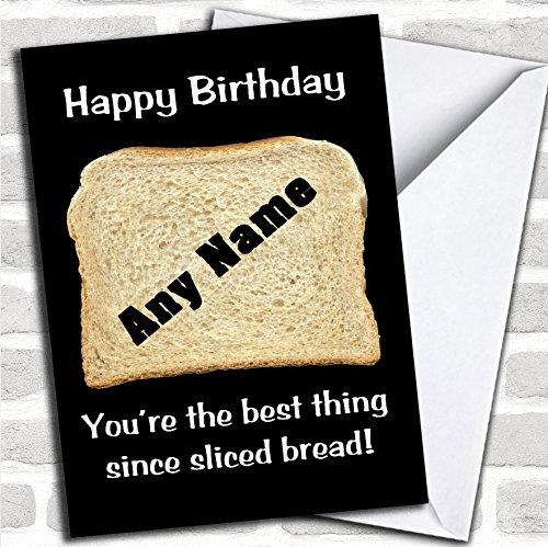 Beste ding sinds gesneden brood grappige verjaardagskaart met envelop, kan volledig worden gepersonaliseerd, snel en gratis verzonden