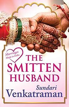 The Smitten Husband (Marriages Made in India) by [Sundari Venkatraman]