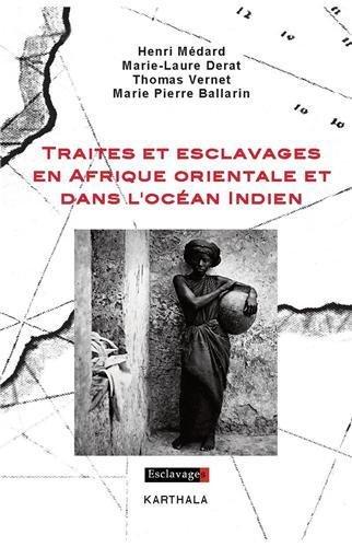 Traites et esclavages en Afrique orientale et dans l'océan Indien