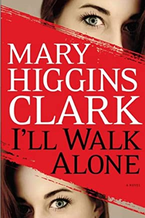 ILL WALK ALONE By Clark, Mary Higgins (Author) Hardcover on 05-Apr-2011