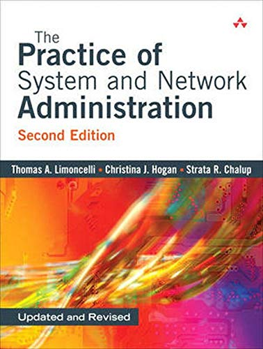 Compare Textbook Prices for The Practice of System and Network Administration, Second Edition 2 Edition ISBN 0785342492668 by Limoncelli, Thomas A.,Hogan, Christina J.,Chalup, Strata R.