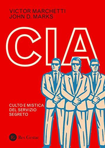 CIA. Culto e mistica del servizio segreto
