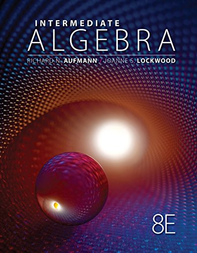Student Solutions Manual for Aufmann Lockwood s Intermediate Algebra with Applications, 8th