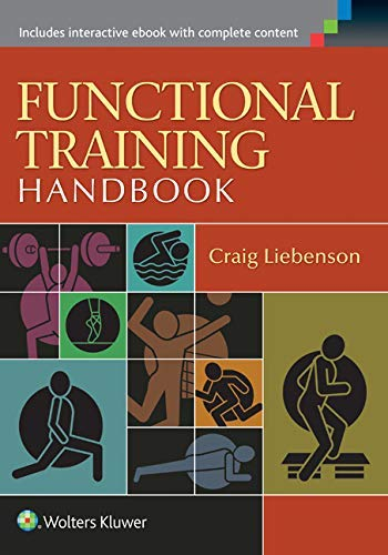 Functional Training Handbook: Flexibility, Core Stability and Athletic Performance by Craig Liebenson (2014-01-03)