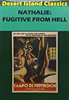 Nathalie: Fugitive from Hell / [DVD]
