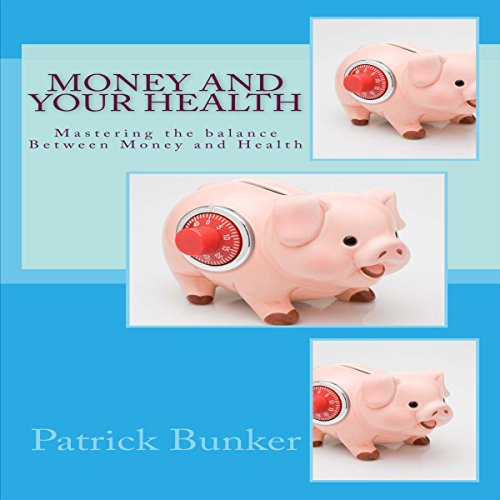 Money and Your Health  By  cover art