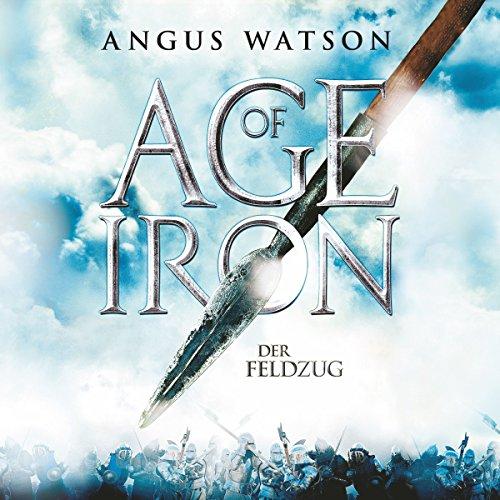 Der Feldzug     Age of Iron 2              By:                                                                                                                                 Angus Watson                               Narrated by:                                                                                                                                 Detlef Bierstedt                      Length: 18 hrs and 54 mins     Not rated yet     Overall 0.0