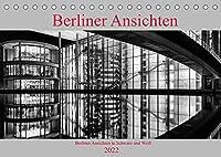 Berliner Ansichten in Schwarz und Weiss (Tischkalender 2022 DIN A5 quer): Berlin hat viele Gesichter (Monatskalender, 14 Seiten )