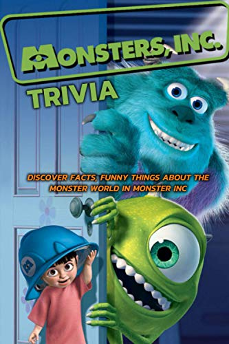 Monster Inc Trivia : Discover Facts, Funny Things About The Monster World In Monster Inc: Perfect Gift for Holiday