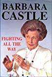 Fighting All the Way - Barbara Castle