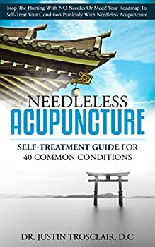 Needleless Acupuncture  Self-treatment guide for 40 common conditions