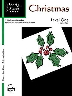 Short & Sweet: Christmas: Level 1 Elementary Level (Schaum Publications)