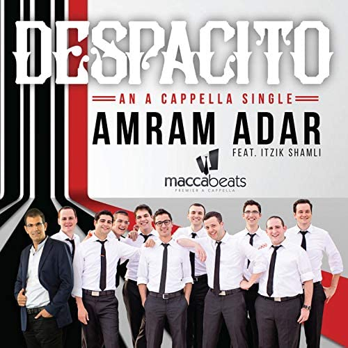 Amram Adar feat. Maccabeats & Itzik Shamli