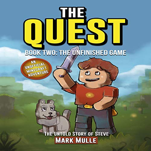 The Quest: The Untold Story of Steve, Book Two: The Unfinished Game audiobook cover art