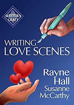 Writing Love Scenes: Professional Techniques for Fiction Authors (Writer's Craft Book 27) by [Rayne Hall, Susanne McCarthy]