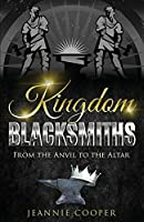 Kingdom Blacksmiths: From the Anvil to the Altar