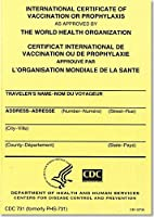 International Certificate of Vaccination Prophyaxis as Approved by the World Health Organization = Certificat International de Vaccination Ou de Proph