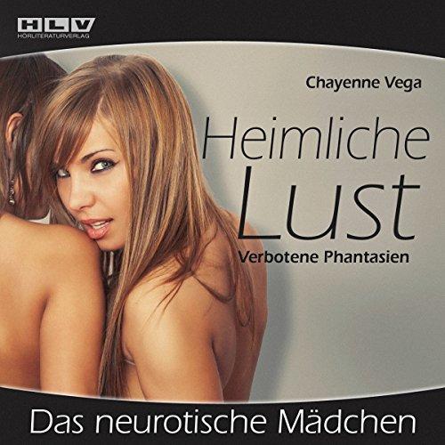 Das neurotische Mädchen (Heimliche Lust) Titelbild