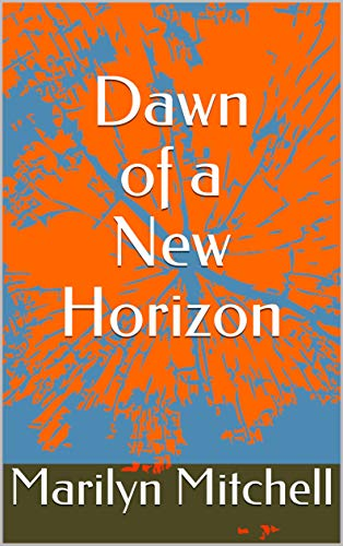 Dawn of a New Horizon (English Edition)