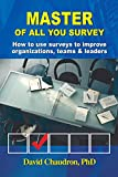 Master of All You Survey: How to use surveys to improve organizations, teams and leaders (English Edition)