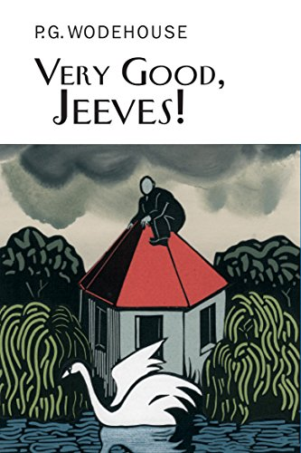 Very Good, Jeeves! (Everyman's Library P G WODEHOUSE)