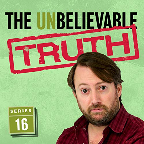 The Unbelievable Truth (Series 16)                   By:                                                                                                                                 Jon Naismith,                                                                                        Graeme Garden                               Narrated by:                                                                                                                                 David Mitchell                      Length: 2 hrs and 50 mins     33 ratings     Overall 5.0